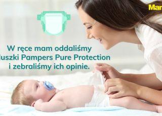 Mamy przetestowały pieluszki Pampers Pure Protection! Poznaj ich opinie