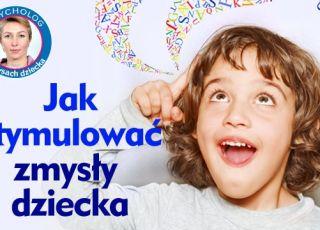 Jak stymulować zmysły dziecka? Obejrzyj film
