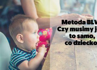 Metoda BLW: Czy musimy jeść to samo, co dziecko? [WIDEO]