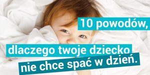 10 powodów, dlaczego dziecko nie chce spać w dzień