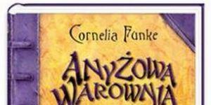 Anyżowa warownia, książka dla dzieci, Cornelia Funke, bajka dla dzieci, literatura dla dzieci