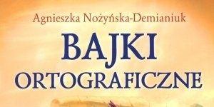 Bajki ortograficzne, książka dla dzieci