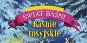 Baśnie rosyjskie, książka dla dzieci, baśnie dla dzieci