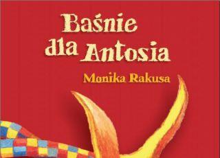 Baśnie dla Antosia, książki dla dzieci, bajki dla dzieci