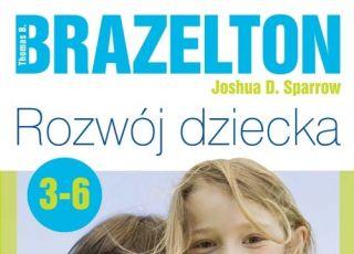 Brazelton, rozwój dziecka, rozwój dziecka 3-6