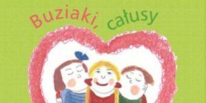 Buziaki, całusy, pocałunki – książka dla dzieci