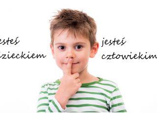 Chłopiec - prawa dziecka/ Jesteś dzieckiem - jesteś człowiekiem