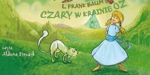 Czary w krainie Oz, audiobook, audiobook dla dzieci