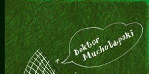 Doktor Muchołapski, książka dla dzieci
