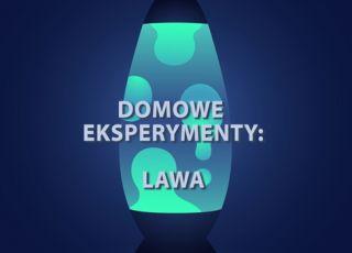 Domowe eksperymenty: lawa w butelce - jak lampa! [WIDEO]