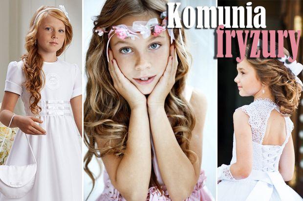 najpiękniejsze fryzury na komunię dla dziewczynek inspiracje