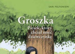 Groszka, książka dla dzieci, powieść dla dzieci