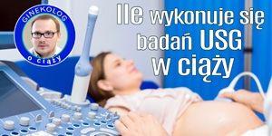 ile USG w ciąży