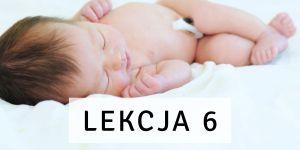 Internetowa Szkoła Rodzenia o noworodku lekcja 6