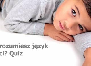 Jak dobrze znasz język dzieci? Quiz