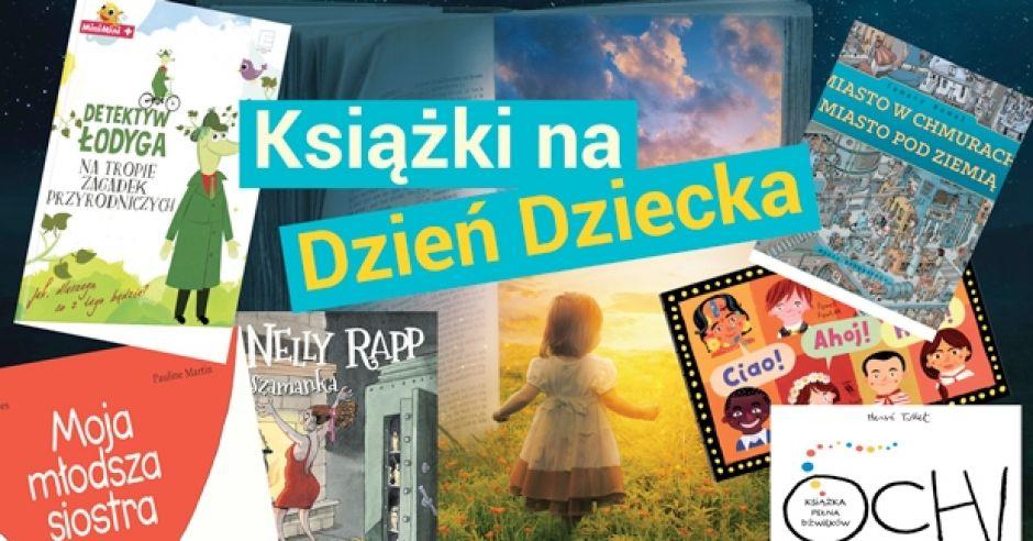 Jakie książki w prezencie na Dzień Dziecka?