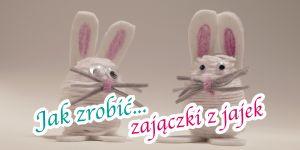 jak_zrobic_zajaczki_z_jajek.jpg