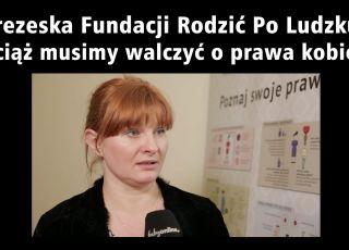 Joanna Pietrusiewicz o zadaniach Fundacji Rodzić po Ludzku