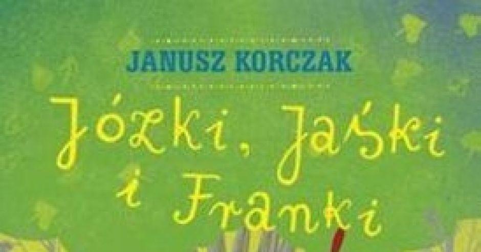 Józki, Jaśki i Franki, Janusz Korczak, książka dla dzieci