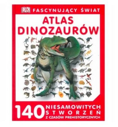 Książka o dinozaurach: Atlas dinozaurów