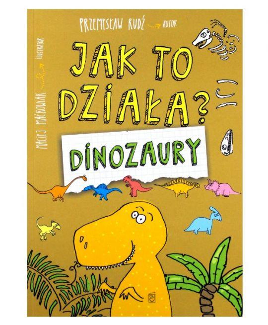 Książka o dinozaurach: Dinozaury. Jak to działa?