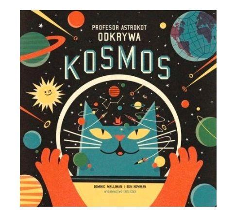Książka dla dzieci o kosmosie: Profesor Astrokot odkrywa kosmos