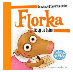 Książki o babci i dziadku: Florka. Listy do babci