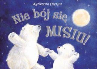 Nie bój sięmisiu, książki dla dzieci, recenzje książek dla dzieci, bajki dla dzieci