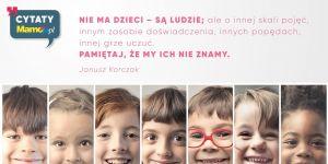 nie ma dzieci są ludzie Korczak cytaty mamotoja.pl mądre memy