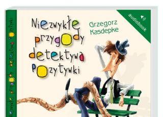 Niezwykłe przygody detektywa pozytywki, audiobook dla dzieci