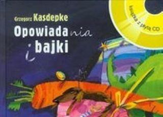 Opowiadania i bajki, Grzegorz Kasdepke, książka dla dzieci