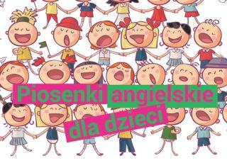 Piosenki dla dzieci po angielsku