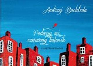 Podaruj mi czerwony balonik, audiobook dla dzieci, bajki dla dzieci, książki dla dzieci