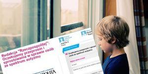 """Podpisz petycję ws. dyskryminacji osób z autyzmem na łamach """"Rzeczpospolitej"""""""