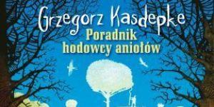Poradnik hodowcy aniołów, książka dla dzieci, Grzegorz Kasdepke