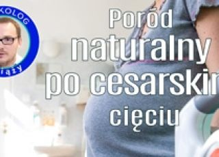 Poród naturalny po cesarskim cięciu