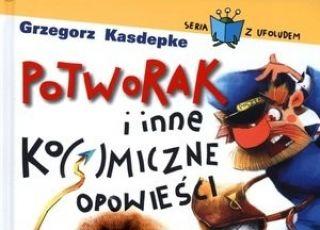 Potworak, książka dla dzieci, Grzegorz Kasdepke