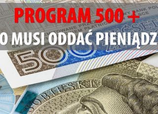 Dostawali pieniądze z 500 plus – teraz będą musieli zwrócić!