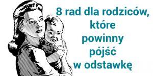 przestarzałe rady dla rodziców
