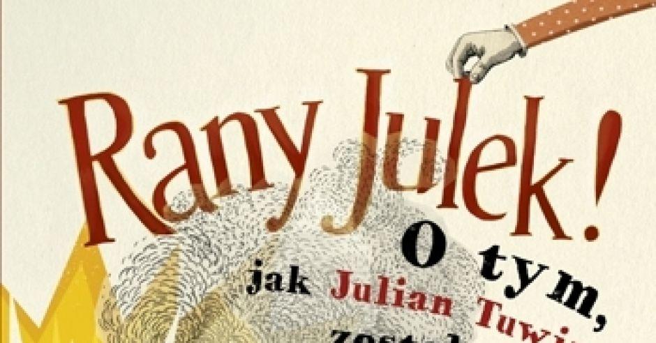 Rany Julek O Tym Jak Julian Tuwim Został Poetą Książka Dla