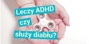 Spinner - pomaga na ADHD czy narzędzie szatana?