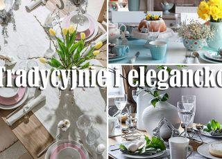 dekoracje stołu na Wielkanoc tradycyjne i eleganckie