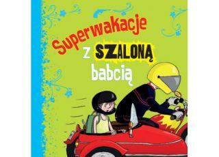 superwakacje z szaloną babcią, książka