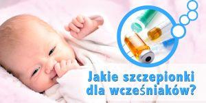 szczepienia dla wcześniaków