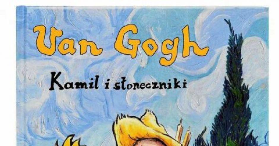 Van Gogh, Kamil i słoneczniki, książka dla dzieci, książka o sztuce dla dzieci
