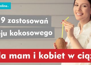 zastosowania oleju kokosowego dla mam i kobiet w ciąży