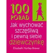 100 porad jak wychować szczęśliwą i pewną siebie dziewczynkę marki K.E. Liber - zdjęcie nr 1 - Bangla