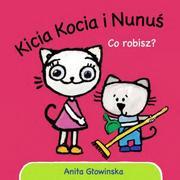 Anita Głowińska, Kicia Kocia i Nunuś. Co robisz? marki Media Rodzina - zdjęcie nr 1 - Bangla