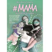 Maria Natalia Tymańska, #mama. Nieperfekcyjny nieporadnik marki Pascal - zdjęcie nr 1 - Bangla