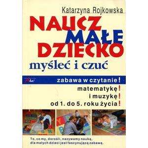 Naucz Małe Dziecko Myśleć i Czuć - Katarzyna Rojkowska marki Wydawnictwo AHA - zdjęcie nr 1 - Bangla